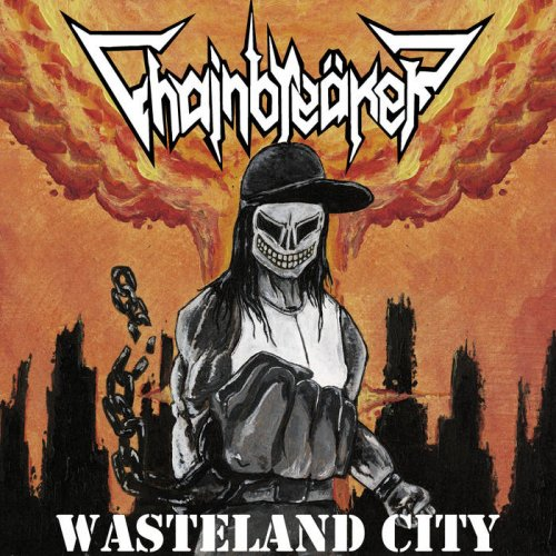Chainbreäker - Wasteland City (2018)